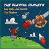 The Playful Planets